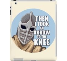 Then i took an arrow to the knee iPad Case/Skin