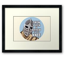 Then i took an arrow to the knee Framed Print