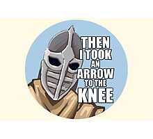 Then i took an arrow to the knee Photographic Print
