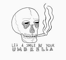 Let A Smile Be Your Umbrella Unisex T-Shirt