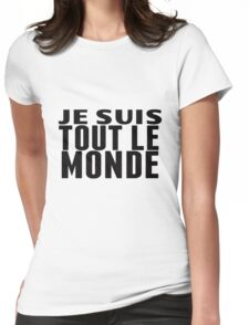 Je Suis Tout Le Monde (I Am All the World) Womens Fitted T-Shirt
