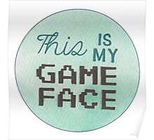 This is my Game Face Poster