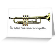 Ce n'est pas une Trumpette. Owners of a Triumph motorcycle know... Greeting Card