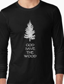 God save the wood for black t-shirt Long Sleeve T-Shirt