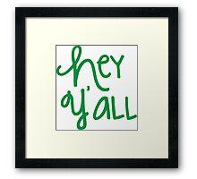 Hey Y'all Green Framed Print