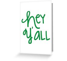 Hey Y'all Green Greeting Card