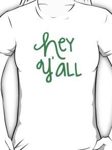 Hey Y'all Green T-Shirt