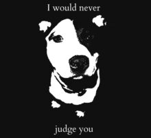 I would never judge you by Kristina Gale