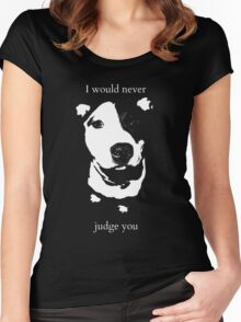 I would never judge you Women's Fitted Scoop T-Shirt