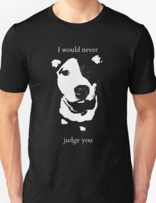 I would never judge you T-Shirt