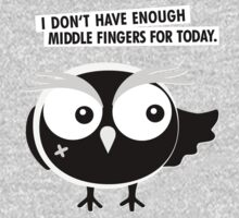 I DON'T HAVE ENOUGH  MIDDLE FINGERS FOR TODAY. by katjacasper