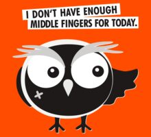 I DON'T HAVE ENOUGH  MIDDLE FINGERS FOR TODAY. Kids Clothes
