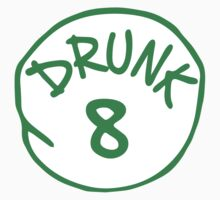 Drunk 8 by holidayswaggs