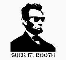 Abraham Lincoln Suck It Booth Unisex T-Shirt