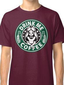 Drink Me Coffee Classic T-Shirt