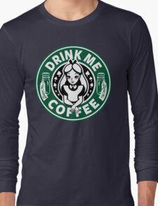 Drink Me Coffee Long Sleeve T-Shirt