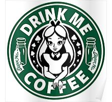 Drink Me Coffee Poster