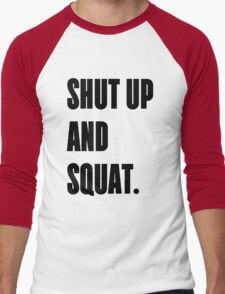 SHUT UP AND SQUAT - Funny Gym Design for Lifters Men's Baseball ¾ T-Shirt