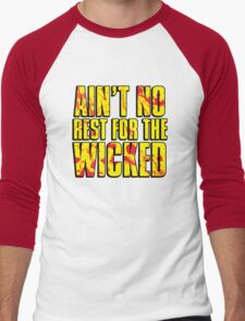 AIN'T NO REST FOR THE WICKED Men's Baseball ¾ T-Shirt