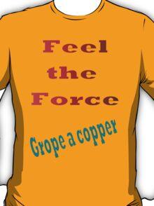 Feel the Force T-Shirt