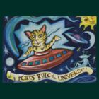 Cats Rule the Universe by Theresa Bayer