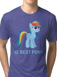 Rainbow Dash Is Best Pony - MLP FiM - Brony Tri-blend T-Shirt