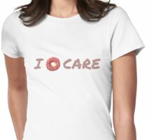 I Do-Nut Care Womens Fitted T-Shirt