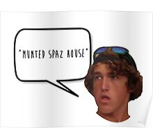 munted spaz house Poster