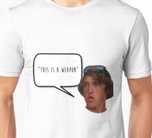 this is a weapon Unisex T-Shirt