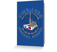 Time Lord Medical School 10 Greeting Card