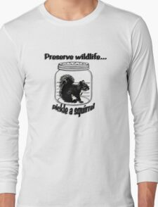 Preserve wildlife... pickle a squirrel T-Shirt