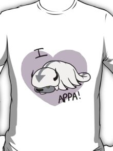 I LOVE APPA!!!!!!!!!!!!!!!!!!! T-Shirt