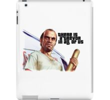 There is a Trevor in All of Us iPad Case/Skin