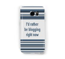 I'd rather be blogging Samsung Galaxy Case/Skin