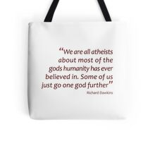 We are all atheists... (Amazing Sayings) Tote Bag