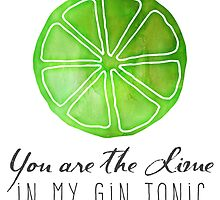 You are the lime in my gin tonic by junkydotcom