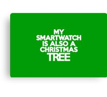 My smart watch is also a Christmas tree Canvas Print
