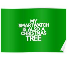 My smart watch is also a Christmas tree Poster