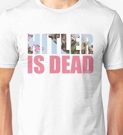HITLER IS DEAD Unisex T-Shirt