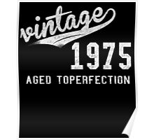 Vintage 1975 Aged Toperfection Poster