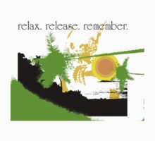 relax. release. remember.  by lisameta