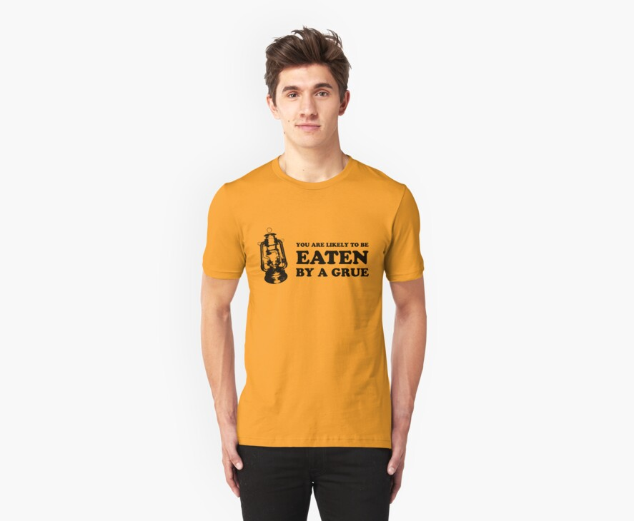 You are likely to be eaten by a grue (light shirt) by afflixxxion