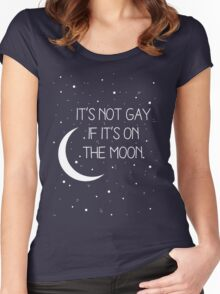 It's Not Gay If It's On The Moon Women's Fitted Scoop T-Shirt