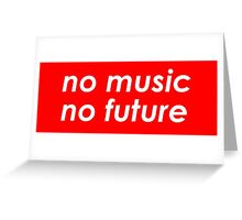 <NO MUSIC, NO FUTURE> Greeting Card