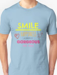 Smile Happiness Looks Gorgeous On You Unisex T-Shirt