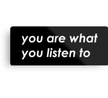 You are what you listen to - Black Metal Print
