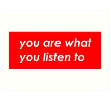 You are what you listen to - Red Art Print