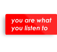 You are what you listen to - Red Metal Print