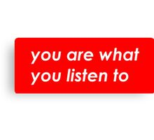 You are what you listen to - MUSIC -  Red  Canvas Print