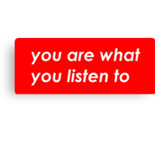 You are what you listen to - Red Canvas Print